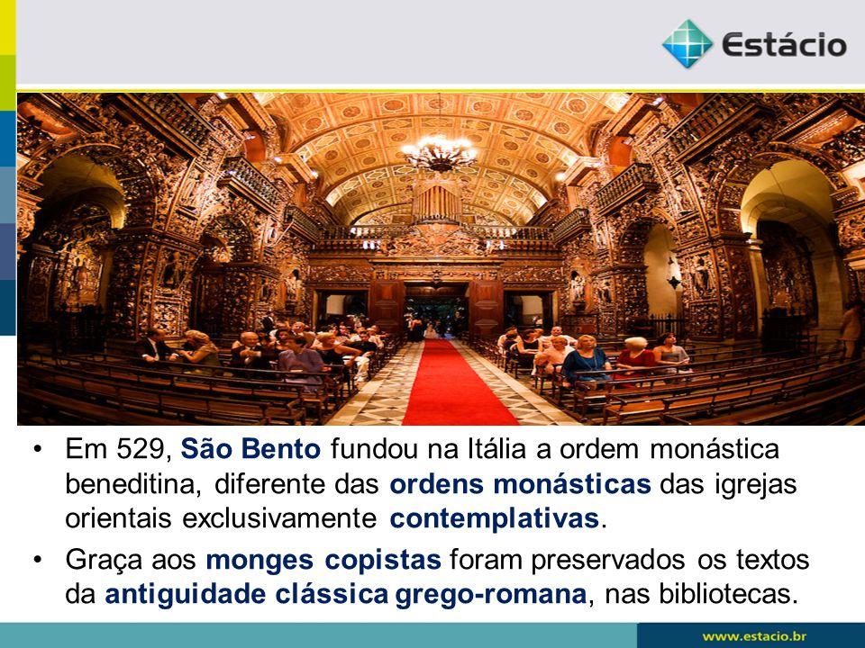 Em 529, São Bento fundou na Itália a ordem monástica beneditina, diferente das ordens monásticas das igrejas orientais exclusivamente contemplativas.