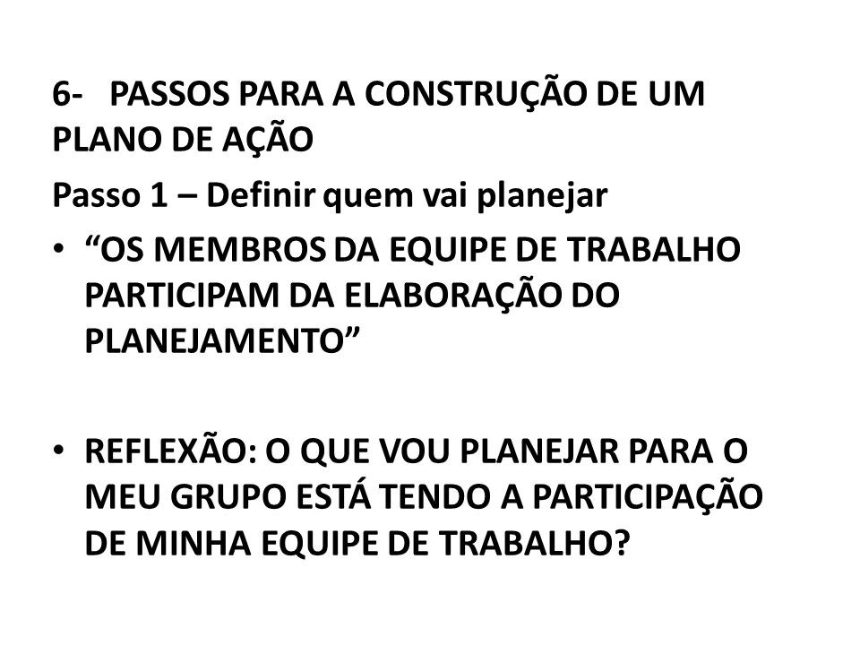 6- PASSOS PARA A CONSTRUÇÃO DE UM PLANO DE AÇÃO