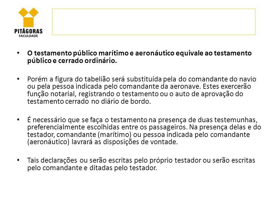 O testamento público marítimo e aeronáutico equivale ao testamento público e cerrado ordinário.