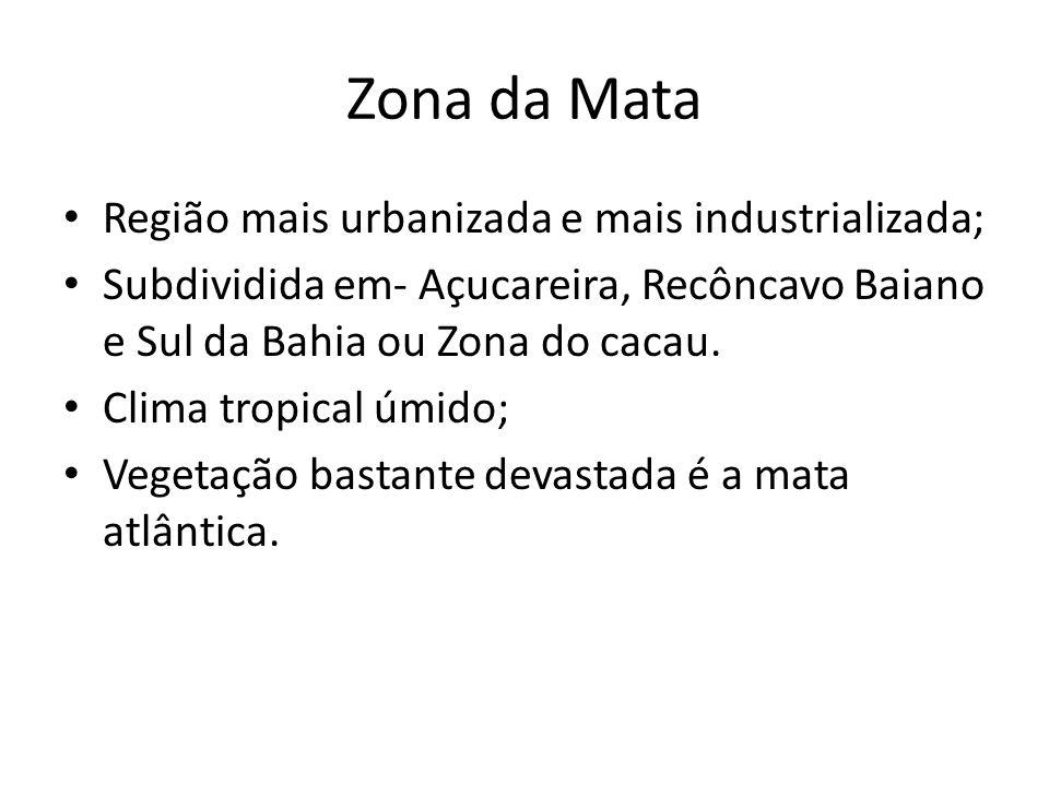 Zona da Mata Região mais urbanizada e mais industrializada;