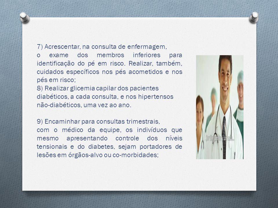 7) Acrescentar, na consulta de enfermagem,