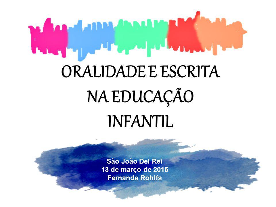 ORALIDADE E ESCRITA NA EDUCAÇÃO INFANTIL