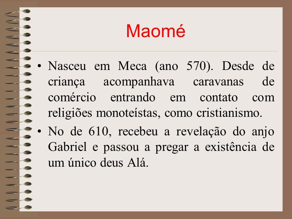 Maomé Nasceu em Meca (ano 570). Desde de criança acompanhava caravanas de comércio entrando em contato com religiões monoteístas, como cristianismo.