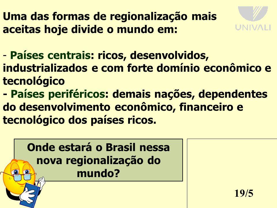 Onde estará o Brasil nessa nova regionalização do mundo