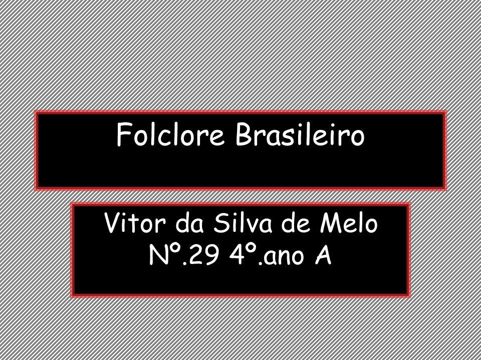 Vitor da Silva de Melo Nº.29 4º.ano A
