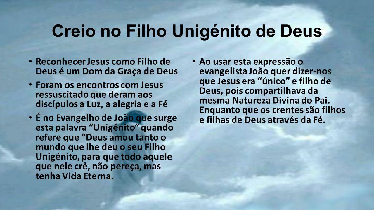 Creio no Filho Unigénito de Deus