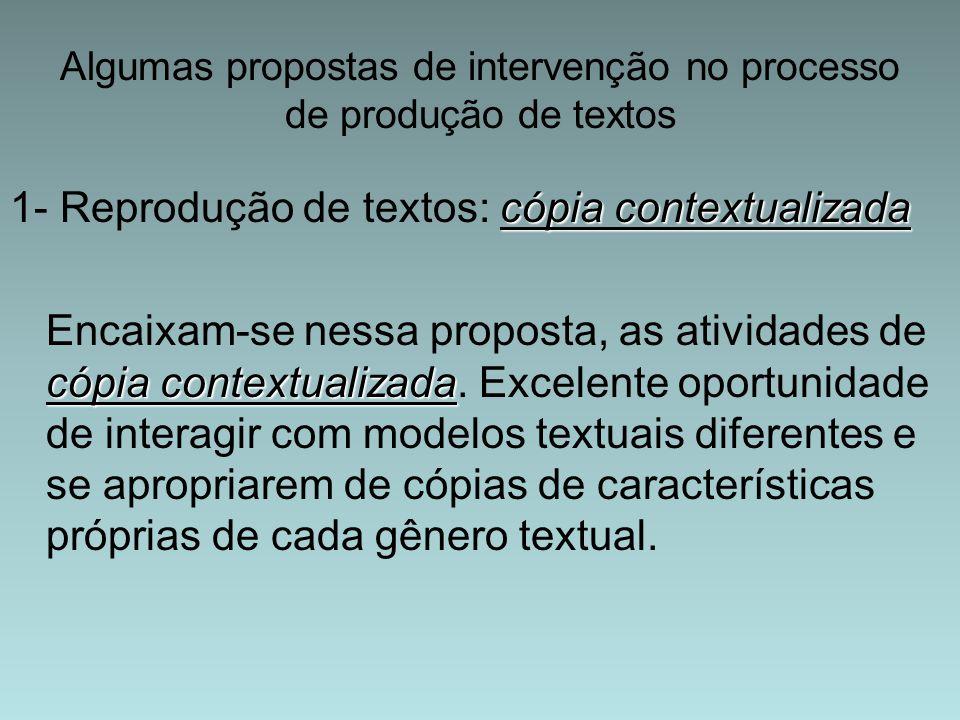 Algumas propostas de intervenção no processo de produção de textos
