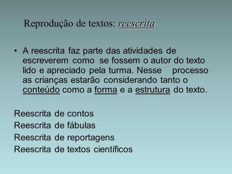 Reprodução de textos: reescrita