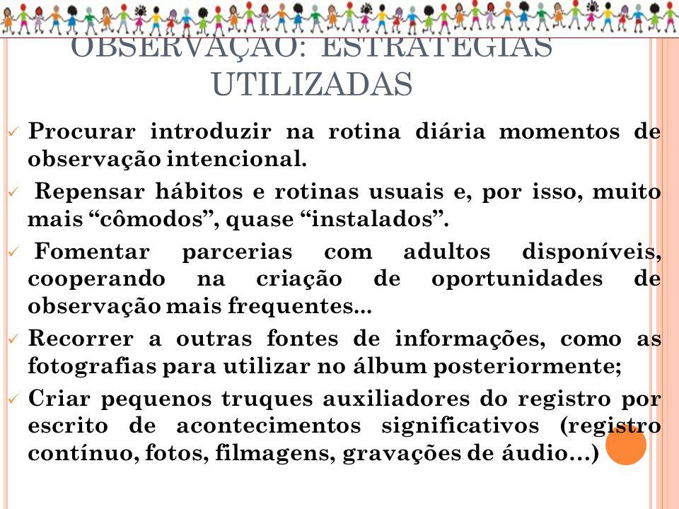 OBSERVAÇÃO: ESTRATÉGIAS UTILIZADAS