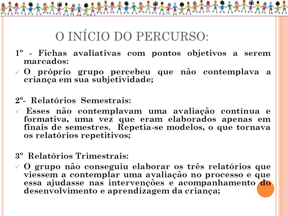 O INÍCIO DO PERCURSO: 1º - Fichas avaliativas com pontos objetivos a serem marcados: