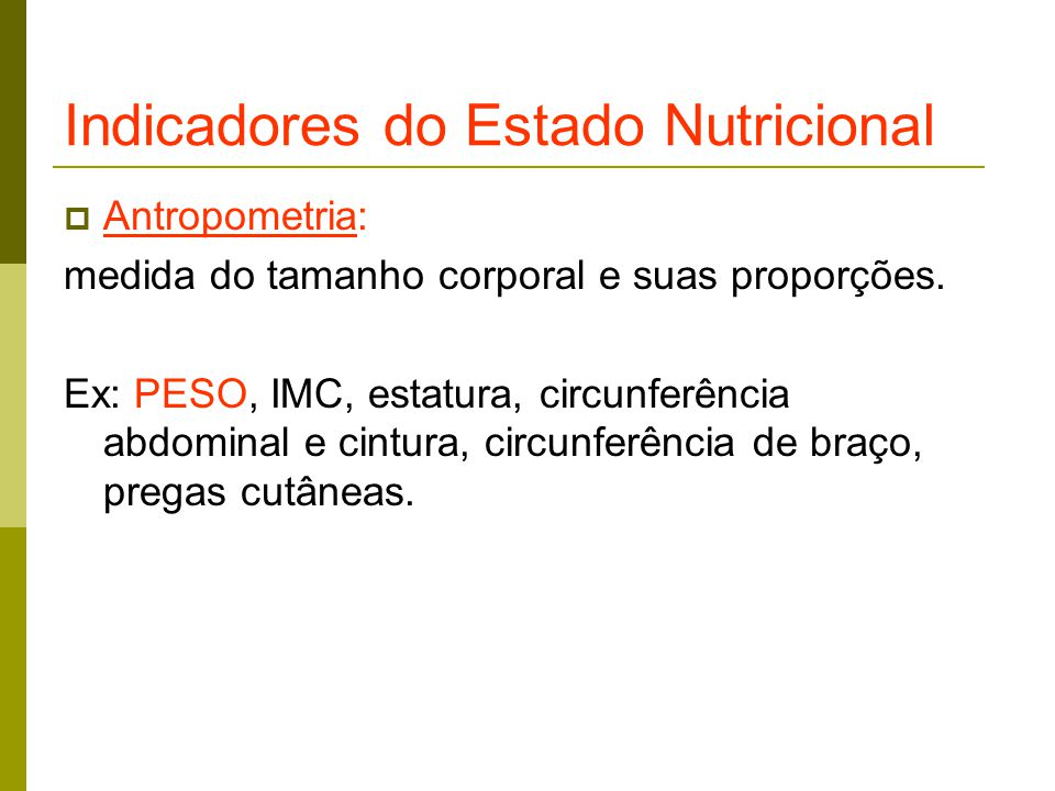 Indicadores do Estado Nutricional