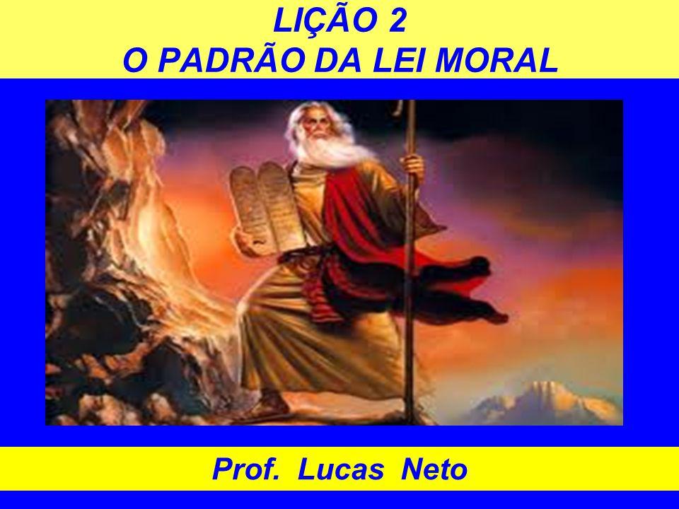 LIÇÃO 2 O PADRÃO DA LEI MORAL