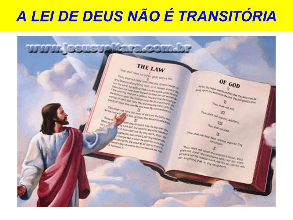 A LEI DE DEUS NÃO É TRANSITÓRIA