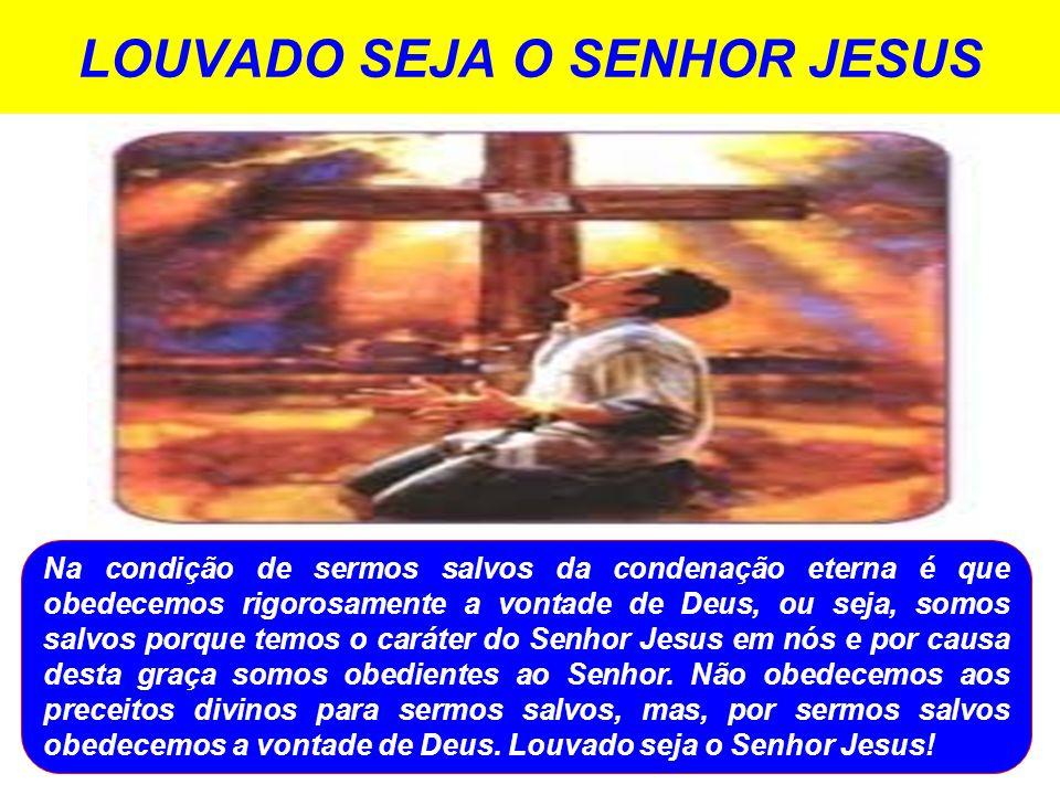 LOUVADO SEJA O SENHOR JESUS