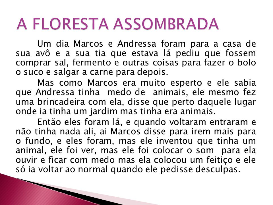 A FLORESTA ASSOMBRADA