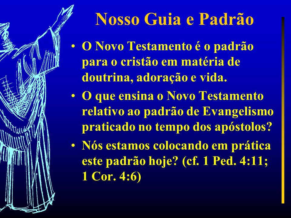 Nosso Guia e Padrão O Novo Testamento é o padrão para o cristão em matéria de doutrina, adoração e vida.