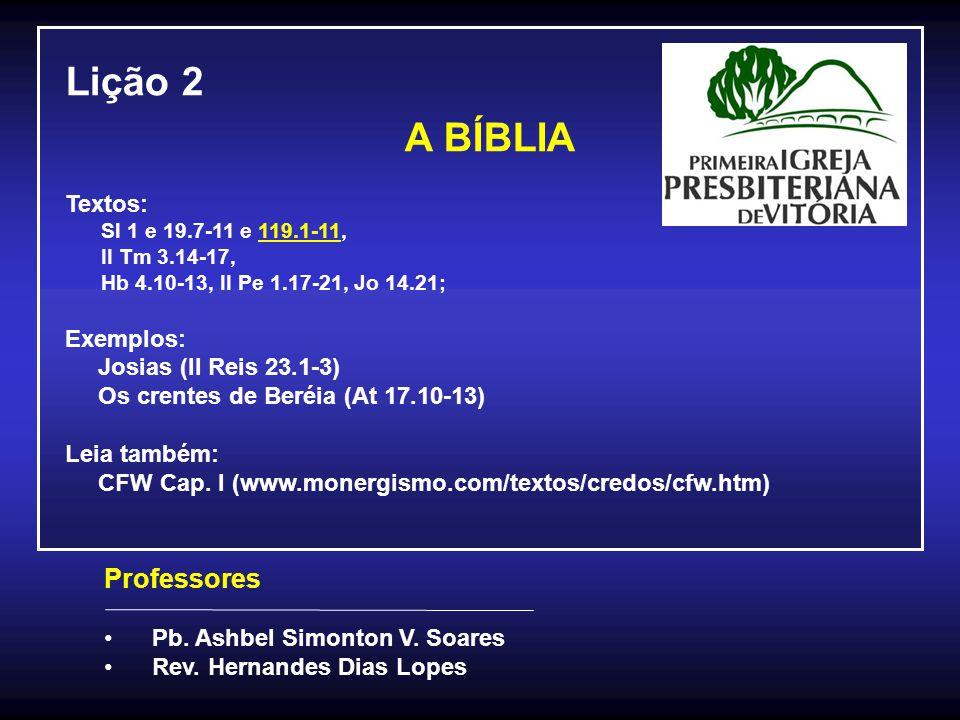 Lição 2 A BÍBLIA Professores Textos: Exemplos: Josias (II Reis 23.1-3)