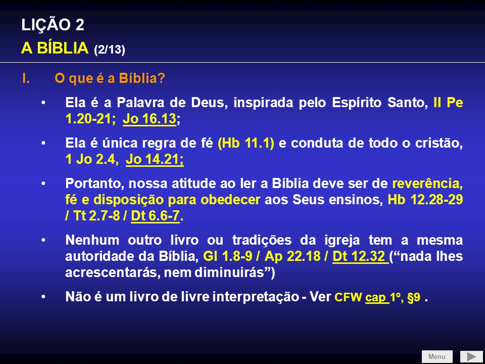 SLIDE 1/4 LIÇÃO 2 A BÍBLIA (2/13) O que é a Bíblia