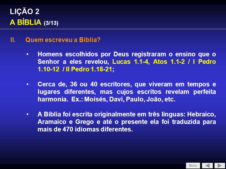 SLIDE 1/4 LIÇÃO 2 A BÍBLIA (3/13) Quem escreveu a Bíblia