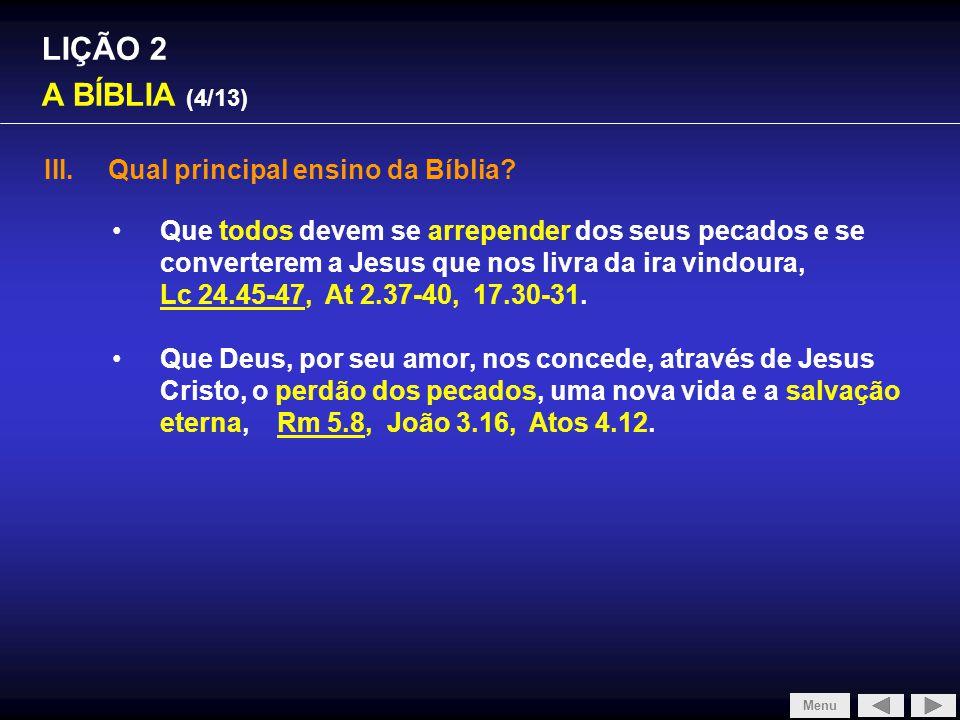 SLIDE 1/4 LIÇÃO 2 A BÍBLIA (4/13) Qual principal ensino da Bíblia