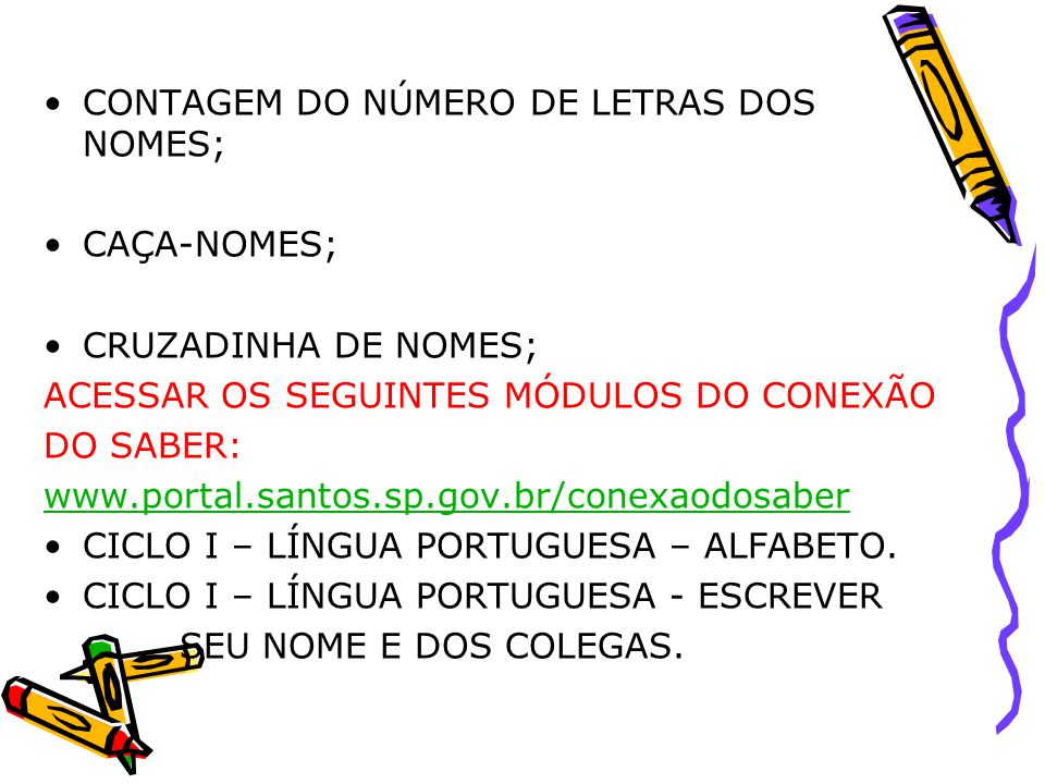 CONTAGEM DO NÚMERO DE LETRAS DOS NOMES;