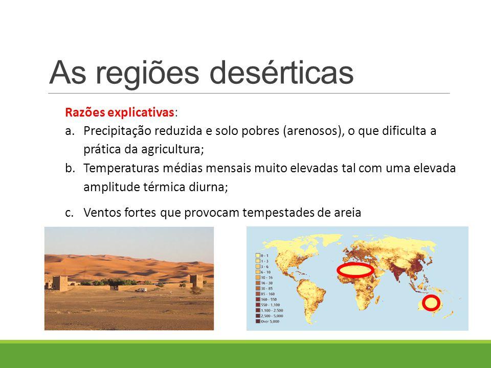 As regiões desérticas Razões explicativas:
