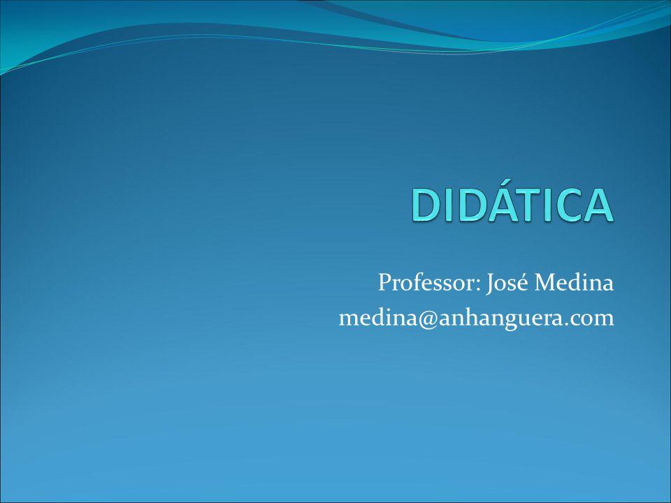 Professor: José Medina medina@anhanguera.com