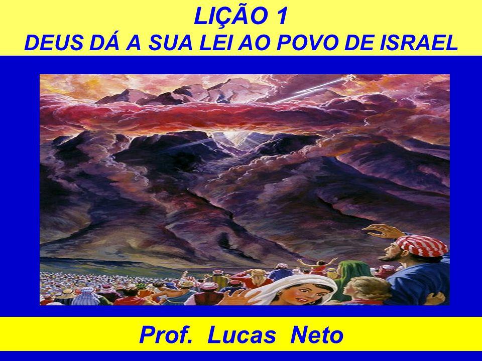 LIÇÃO 1 DEUS DÁ A SUA LEI AO POVO DE ISRAEL