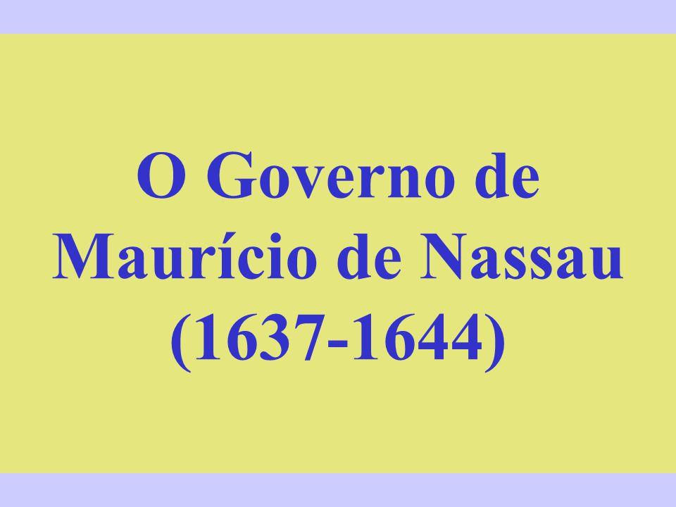 O Governo de Maurício de Nassau (1637-1644)