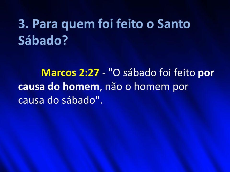 3. Para quem foi feito o Santo Sábado