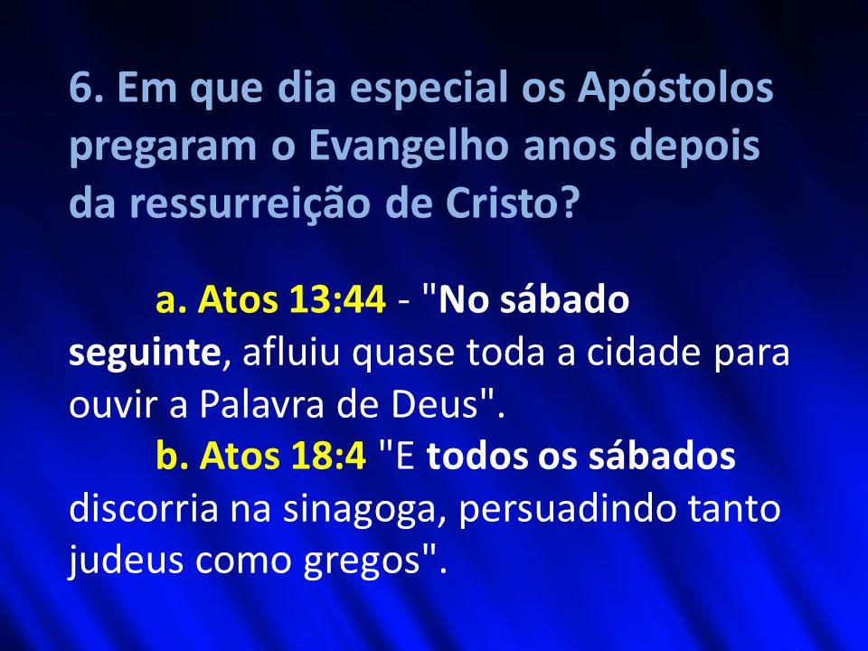 6. Em que dia especial os Apóstolos pregaram o Evangelho anos depois da ressurreição de Cristo