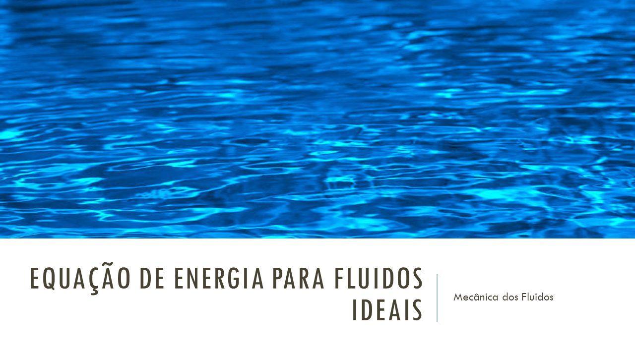 Equação de energia para fluidos ideais