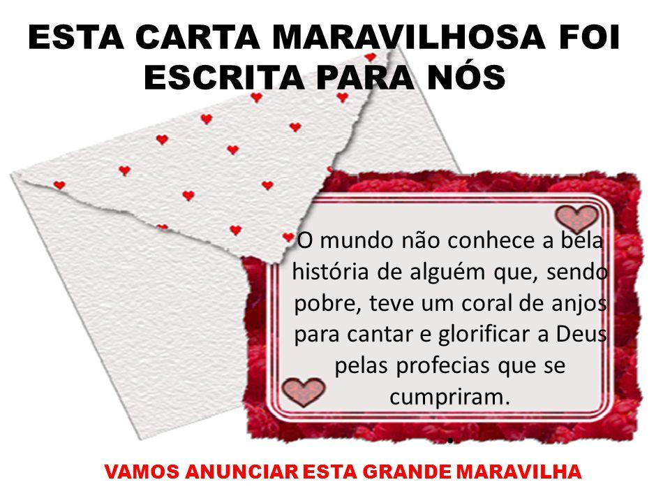 ESTA CARTA MARAVILHOSA FOI ESCRITA PARA NÓS