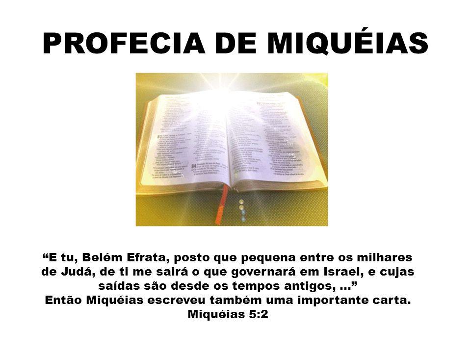 Então Miquéias escreveu também uma importante carta.