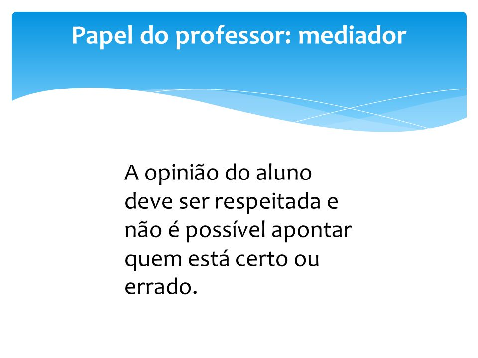 Papel do professor: mediador