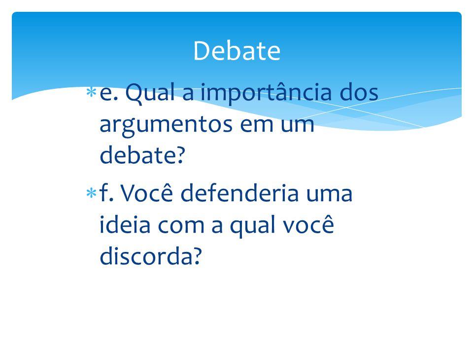 Debate e. Qual a importância dos argumentos em um debate