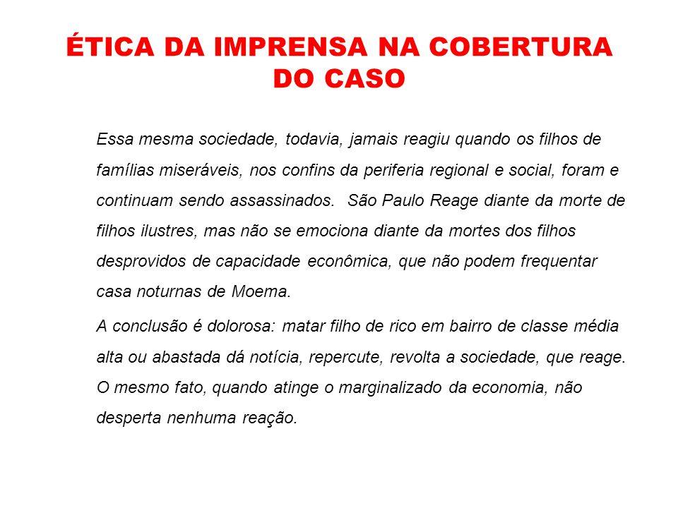 ÉTICA DA IMPRENSA NA COBERTURA DO CASO