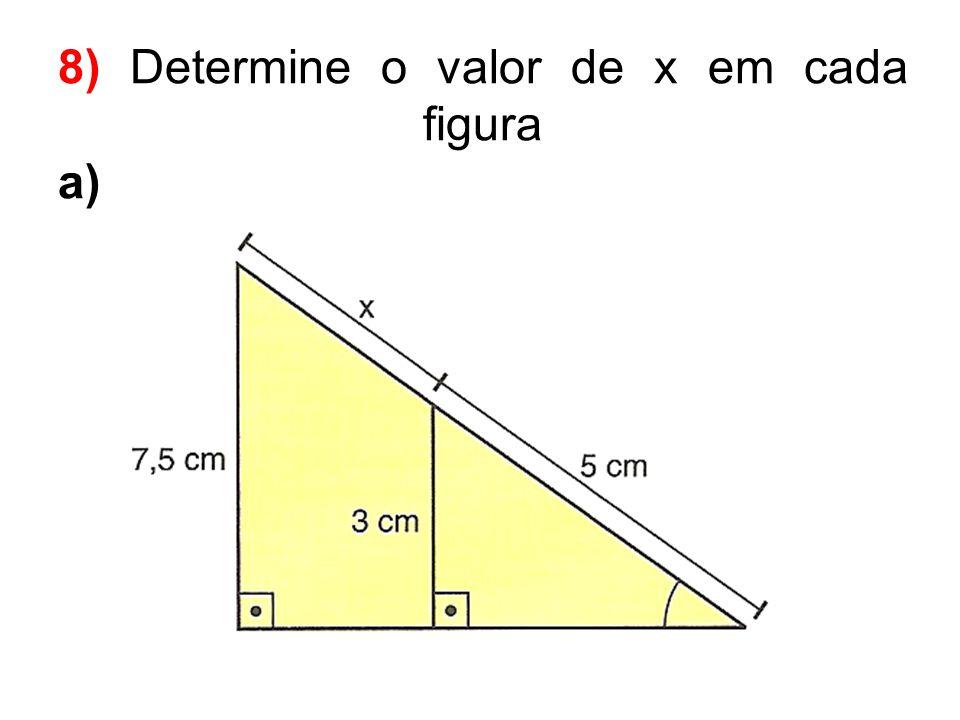 8) Determine o valor de x em cada figura a)