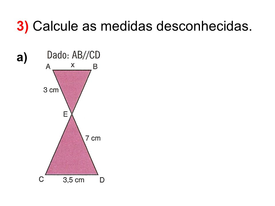 3) Calcule as medidas desconhecidas.