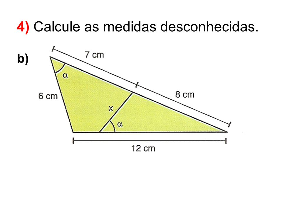 4) Calcule as medidas desconhecidas.