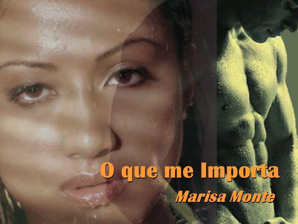 O que me Importa Marisa Monte