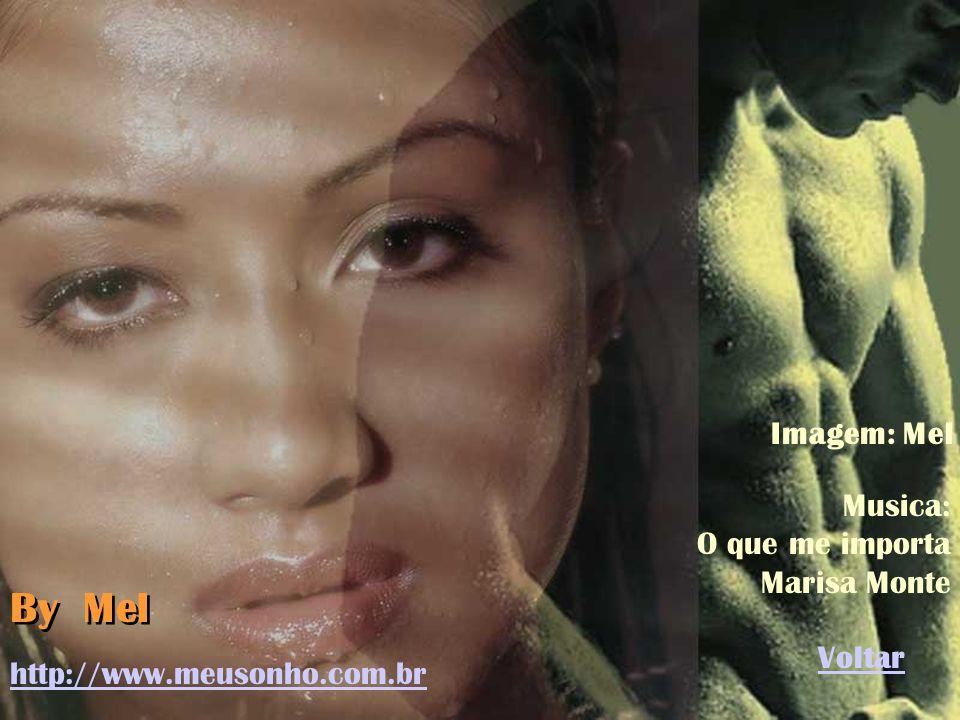 By Mel Imagem: Mel Musica: O que me importa Marisa Monte Voltar
