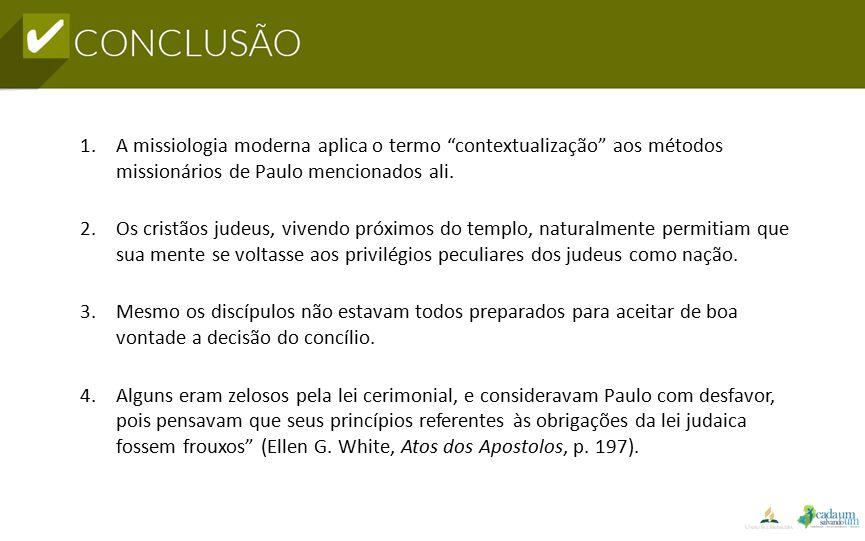 A missiologia moderna aplica o termo contextualização aos métodos missionários de Paulo mencionados ali.