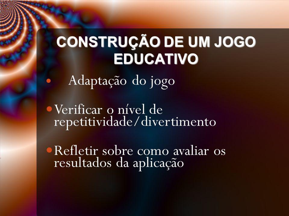 CONSTRUÇÃO DE UM JOGO EDUCATIVO