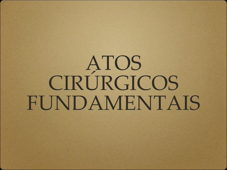 ATOS CIRÚRGICOS FUNDAMENTAIS