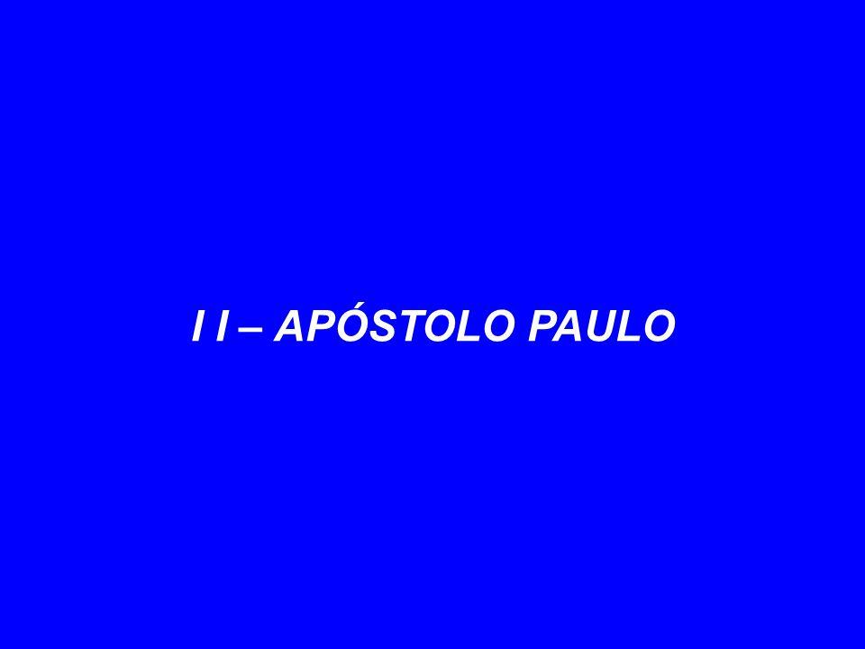 I I – APÓSTOLO PAULO 11