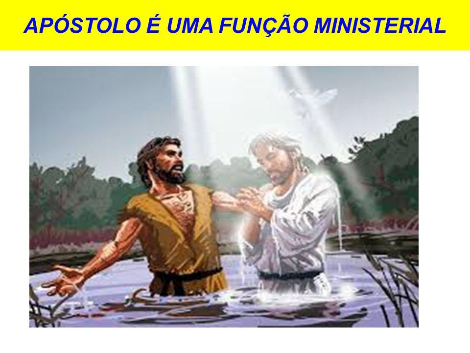 APÓSTOLO É UMA FUNÇÃO MINISTERIAL