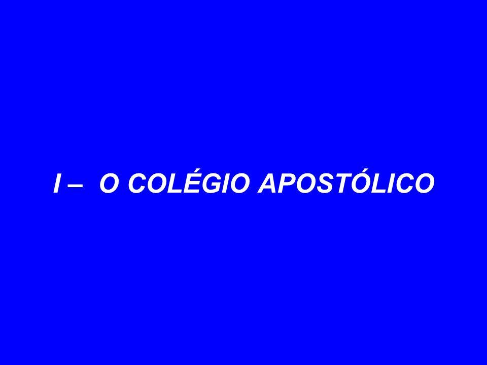 I – O COLÉGIO APOSTÓLICO
