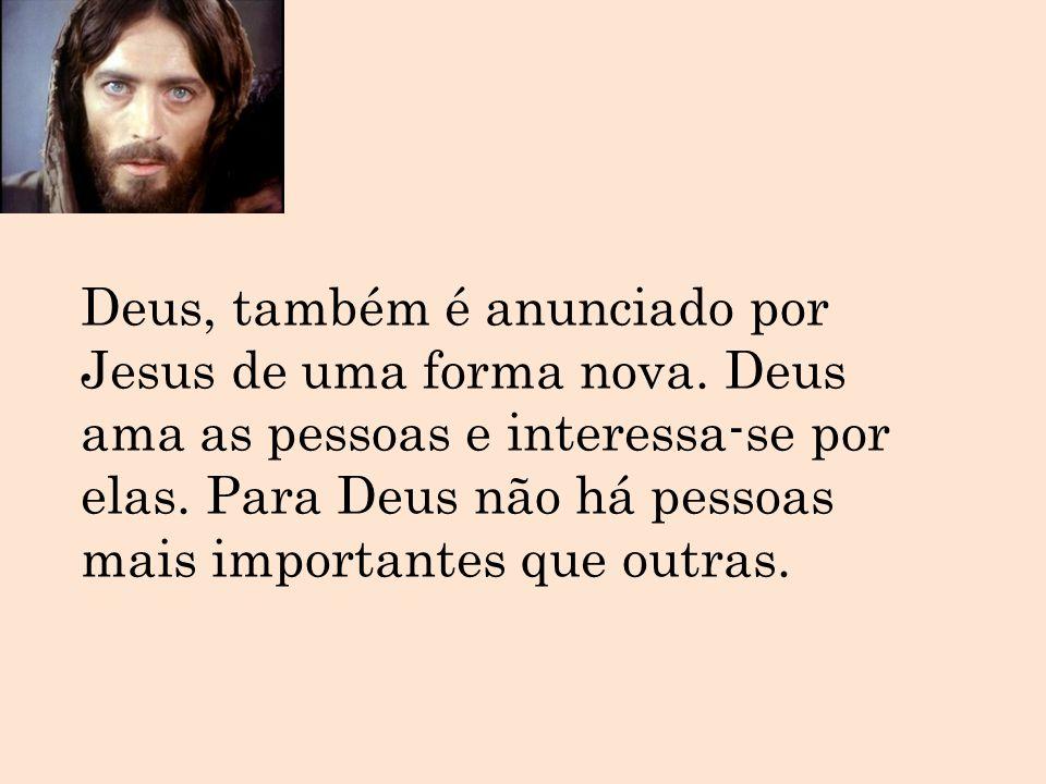 Deus, também é anunciado por Jesus de uma forma nova
