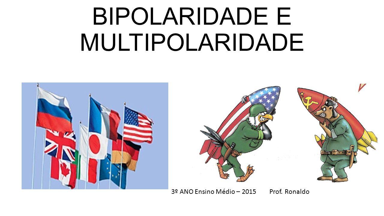 BIPOLARIDADE E MULTIPOLARIDADE